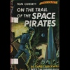 Cover of Tom Corbett On the Trail of the Space Pirates